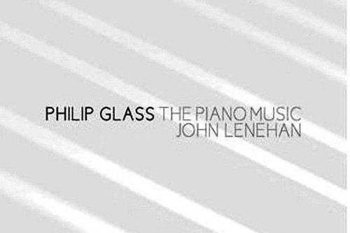 JOHN LENEHAN – Philip glass / The Piano Music
